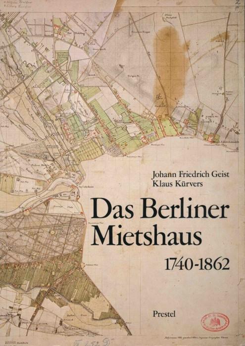 Geist/Kürvers: Das Berliner Mietshaus 1740-1862 (1980)
